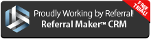 Proudly Working by Referral! Referral Maker CRM